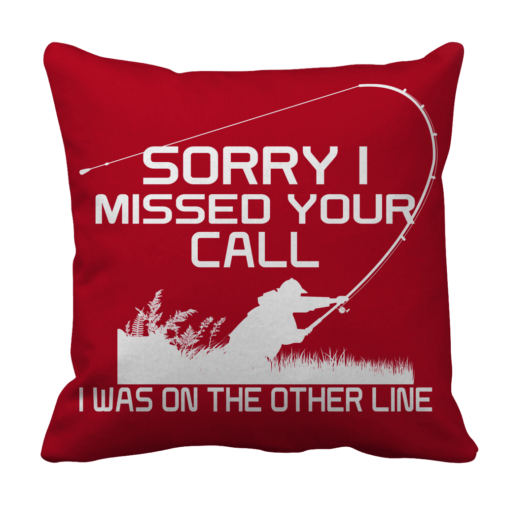 Limited Edition - Sorry I Missed Your Call I was On The Other Line Pillow Cases Pillow Cases Red