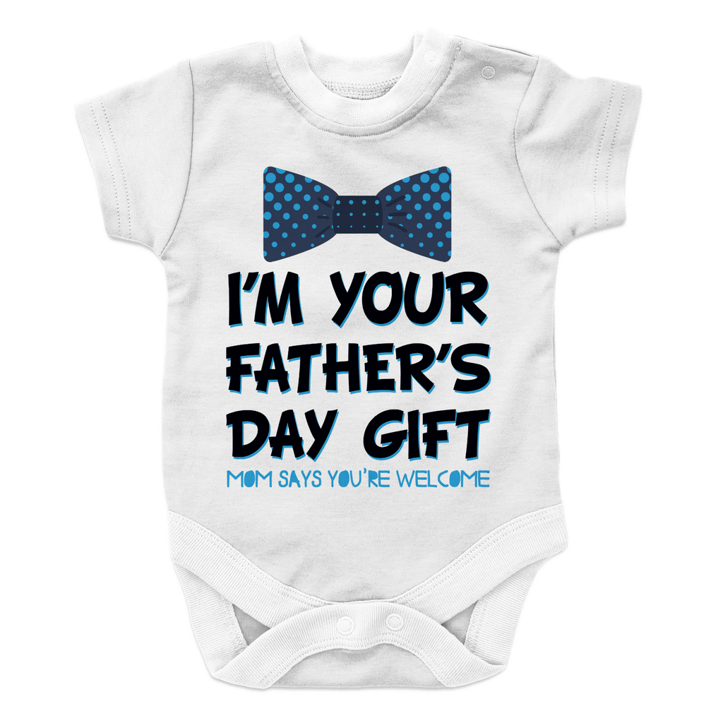 I Am your fathers day gift mom says your welcome BOY 2 Onesies Onesies White 18M