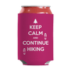 Keep Calm And Continue Hiking Can Wraps Can Wraps Pink