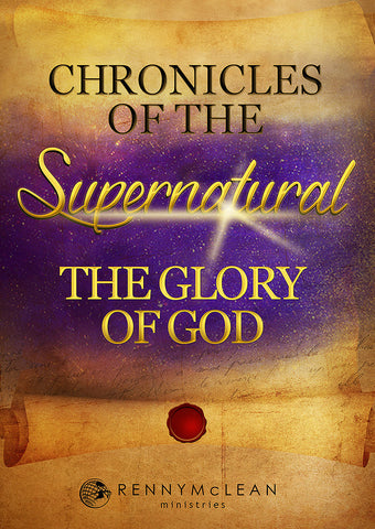 Chronicles of the Supernatural: The Glory of God