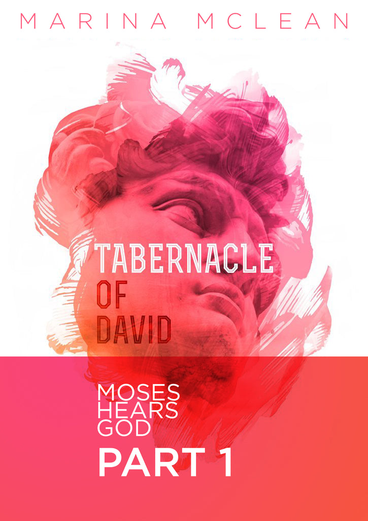 Tabernacle of David - Part 1: Moses Hears God
