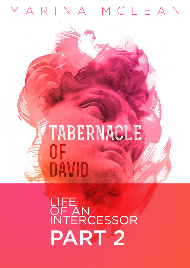 Tabernacle of David - Part 2: Life of an Intercessor
