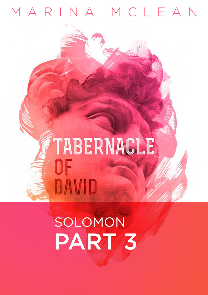 Tabernacle of David - Part 3: Solomon