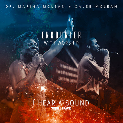 Encounter with Worship - I Hear A Sound