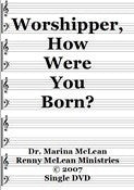 Worshipper, How were you born?