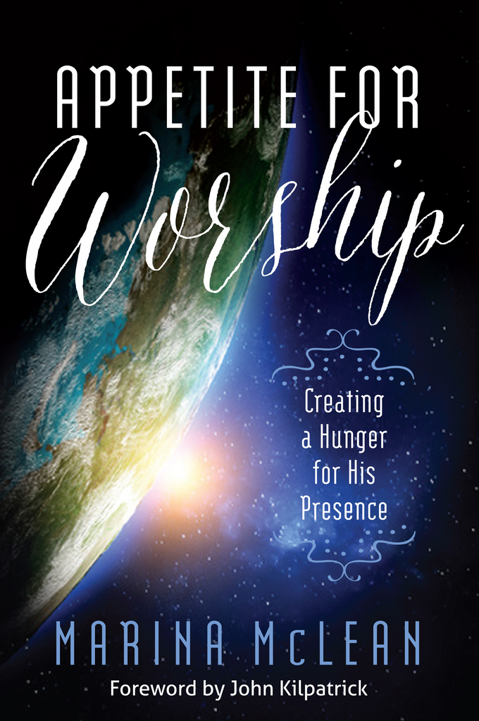 Appetite for Worship: Creating a Hunger for His Presence
