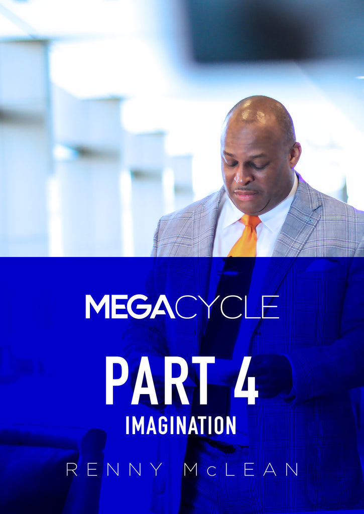 Mega Cycle - Part 4: Imagination