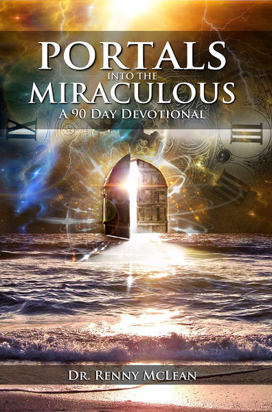 Portals into the Miraculous: A 90 Day Devotional