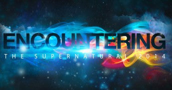 Encountering the Supernatural 2014