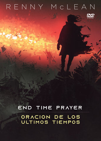 End Time Prayer (Oración de los Ultimos Tiempos)