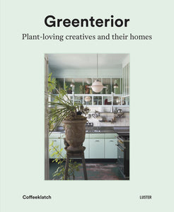 Greenterior: Plant-loving creatives and their homes