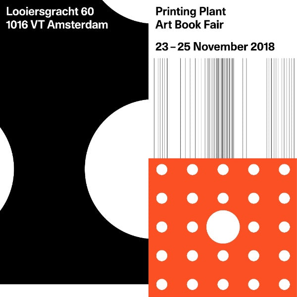 23.11 - 25.11.2018 - Printing Plant Art Book Fair, Amsterdam