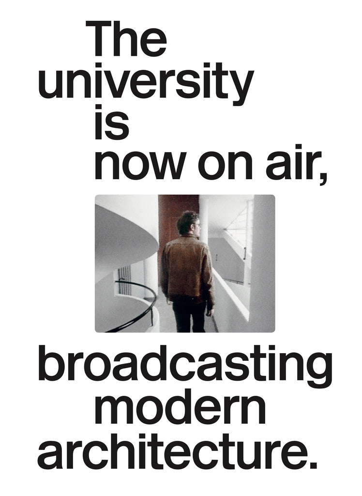 The university is now on air, broadcasting modern architecture