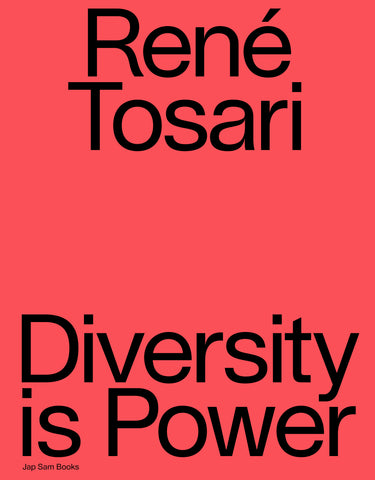 René Tosari. Diversity is Power