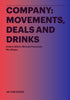 Company: Movements, Deals and Drinks