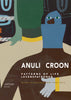 Anuli Croon. Patterns of Life | Levenspatronen