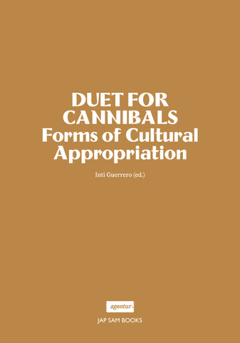 Duet for Cannibals: Forms of Cultural Appropriation