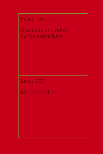 Creativity and Other Fundamentalisms