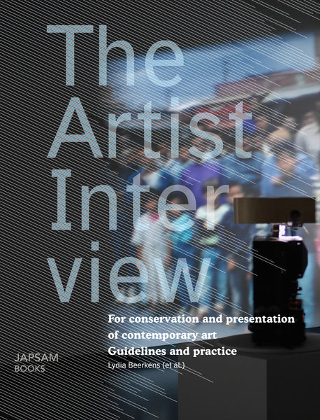 The Artist Interview. For conservation and presentation of contemporary art. Guidelines and practice