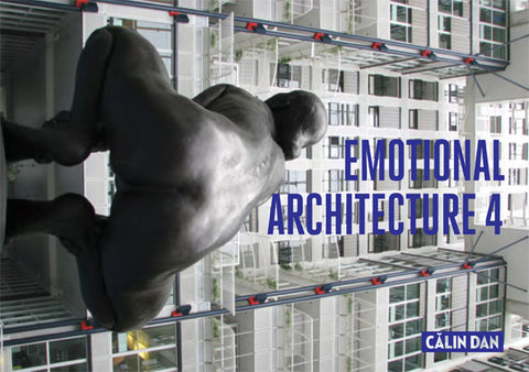 Emotional Architecture #4 - Calin Dan