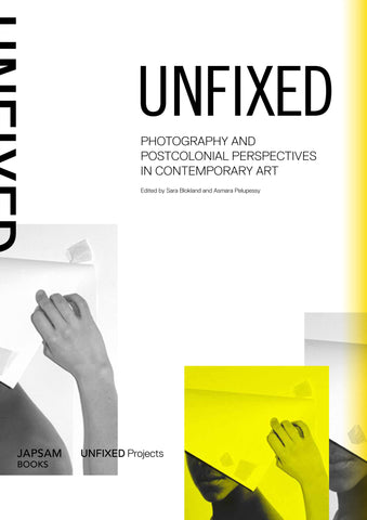 UNFIXED. Photography and Postcolonial Perspectives in Contemporary Art