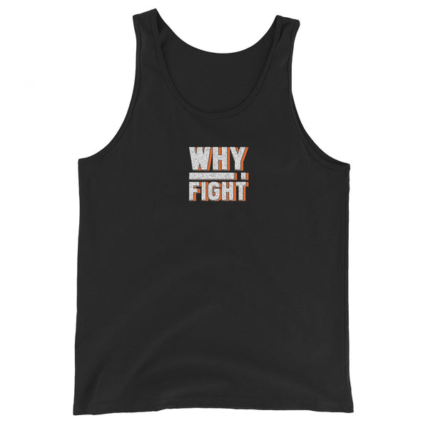 Why I Fight - Unisex Tank Top