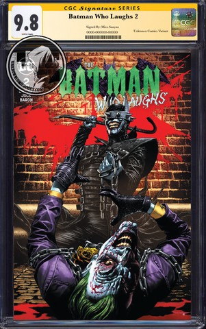 BATMAN WHO LAUGHS #2 (OF 6) UNKNOWN COMIC BOOKS SUAYAN EXCLUSIVE CGC 9.6+ SS YELLOW LABEL 5/30/2019