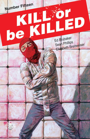 KILL OR BE KILLED #15 (MR) 1/17/2018