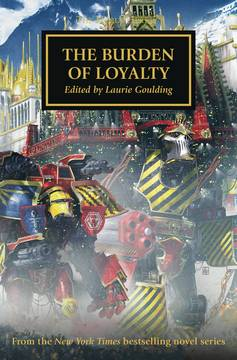 WARHAMMER HORUS HERESY BURDEN LOYALTY PROSE NOVEL SC 8/8/2018
