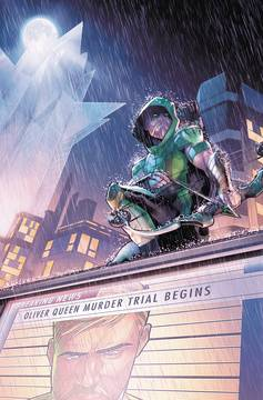 GREEN ARROW TP VOL 06 TRIAL OF TWO CITIES REBIRTH 11/28/2018