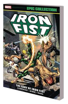 IRON FIST EPIC COLLECTION TP FURY OF IRON FIST NEW PTG 9/12/2018