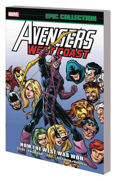 AVENGERS WEST COAST EPIC COLLECTION TP HOW THE WEST WAS WON 9/26/2018
