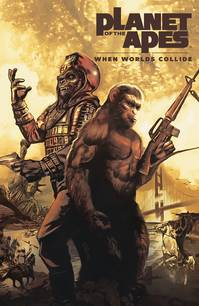 PLANET OF THE APES WHEN WORLDS COLLIDE (C: 0-1-2)