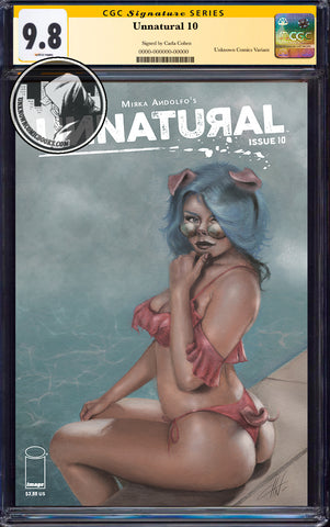 UNNATURAL #10 (OF 12) UNKNOWN COMICS CARLA COHEN CONVENTION EXCLUSIVE (MR) CGC 9.8 SS YELLOW LABEL (9/30/2019)