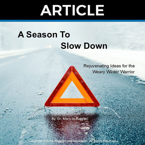 A Season to Slow Down by Dr. Mary Jo Ruggieri