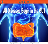 All Diseases Begin In The Gut by Dr. Mary Jo Ruggieri