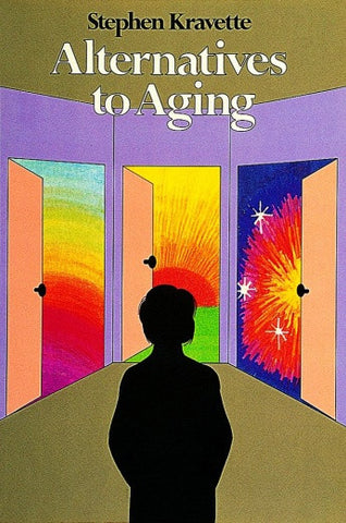 Alternatives to Aging by Stephen Kravette