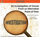 An Investigation of Cancer from an Alternative Point of View by Charoula Dontopoulos