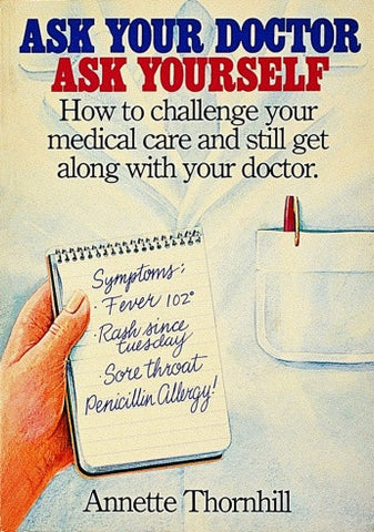 Ask Your Doctor, Ask Yourself by Annette Thornhill