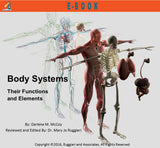 Body Systems - Their Functions & Elements by Darlene M. McCoy