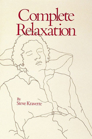 Complete Relaxation by Stephen Kravette