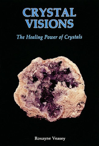 Crystal Visions by Roxayne Veasey