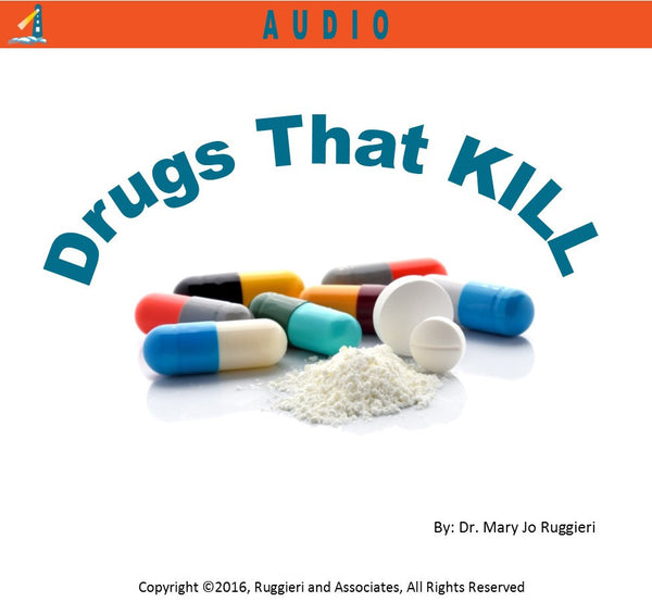 Drugs That Kill by Dr. Mary Jo Ruggieri