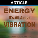 Energy - It's All About Vibration by Dr. Mary Jo Ruggieri