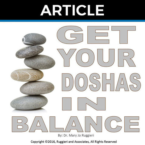 Get Your Doshas in Balance by Dr. Mary Jo Ruggieri