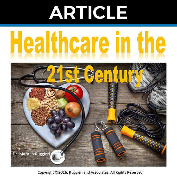Healthcare in the 21st Century by Dr. Mary Jo Ruggieri