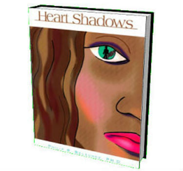 Heart Shadows by Philip R. Belzunce, Ph.D.