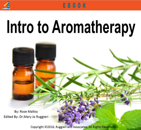 Intro to Aromatherapy edited by Mary Jo Ruggieri