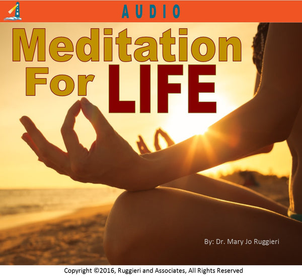 Meditation For Life by Dr. Mary Jo Ruggieri