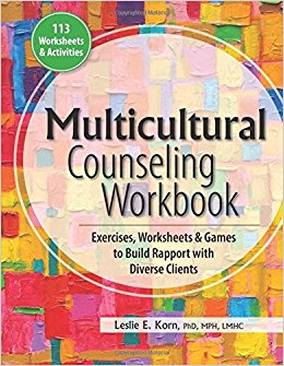 Multicultural Counseling Workbook: Exercises, Worksheets & Games to Build Rapport with Diverse Clients